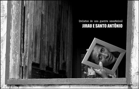 """""""Jirau e Santo Antonio: relatos de una guerra amazónica"""" pelikularen kartela"""