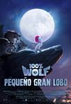"""""""100% Wolf: Pequeño gran lobo"""" pelikularen kartela"""