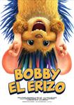 """""""Bobby, el erizo"""" pelikularen kartela"""