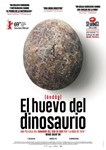"""El huevo del dinosaurio"" pelikularen kartela"