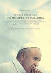 """Cartel de la película """"El Papa Francisco, un hombre de palabra"""""""