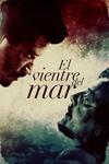 """Cartel de la película """"El vientre del mar"""""""