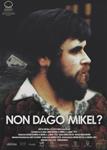 """""""Non Dago Mikel?"""" pelikularen kartela"""