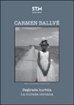 """Carmen Ballvéren """"Begirada hurbila"""" erakusketaren foiletoa"""