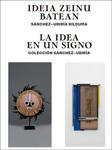 """Imagen 1 de la galería de Erakusketa: """"Ideia Zeinu Batean. Sánchez-Ubiría Bilduma"""""""