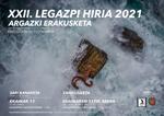"""Cartel de la exposición del Concurso Estatal de Fotografía """"Legazpi Hiria"""" 2021"""