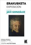 Cartel de la exposición de Javi Gonzalez en Legazpi 2021
