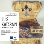 """Imagen 1 de la galería de Erakusketa: """"Luis Katarain; artzaintzatik sortutako artea"""""""