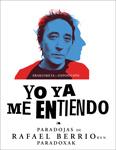 """Folleto de la exposición """"Yo Ya Me Entiendo. Paradojas De Rafael Berrio"""""""
