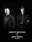 Garikoitz Mendizabal & Gorka Hermosa