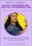 """""""No hay matriarcado ni en el supermercado"""" bakarrizketa saioaren kartela"""