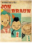 """Cartel de la obra """"Jon Braun"""""""