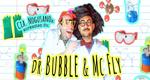 """Cartel de la obra """"Dr. Bubble & Mc Fly"""""""