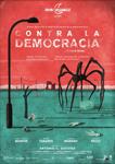 """Cartel de la obra """"Contra la democracia"""""""